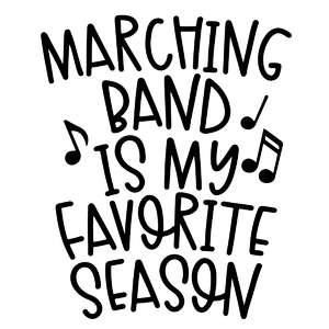 marching band is my favorite season