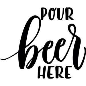 pour beer here mask quote