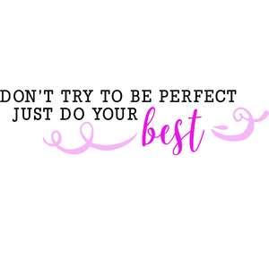 don't try to be perfect quote
