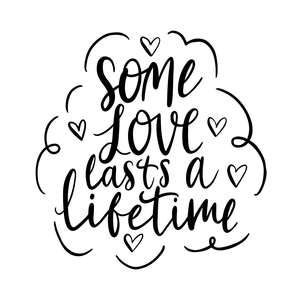some love lasts a lifetime valentine's quote