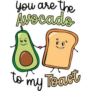 you are the avocado to my toast