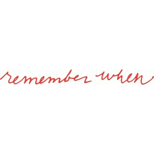 'remember when' handwritten phrase
