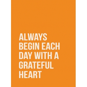 always begin each day with a grateful heart quote card