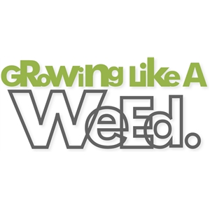 'growing like a weed' title