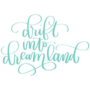 drift into dreamland