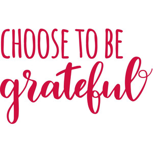 choose to be grateful