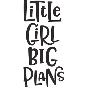 little girl big plans