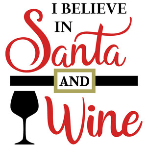 believe in santa & wine