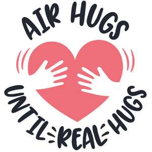 air hugs until real hugs