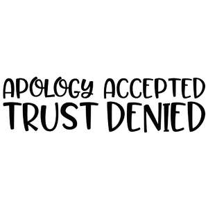 apology accepted trust denied quote