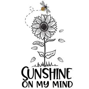 sunshine on my mind sunflower quote