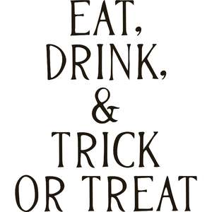 eat, drink, & trick or treat