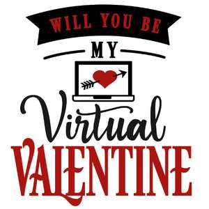 will you be my virtual valentine