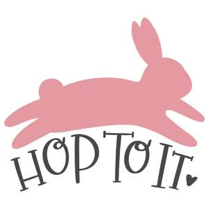 hop to it