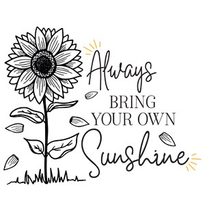 always bring your own sunshine