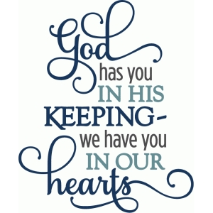 god has you in his keeping phrase