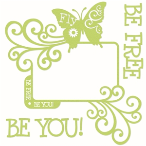 'butterfly be you' frame