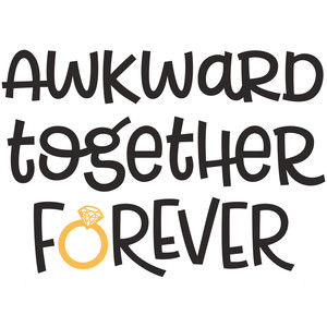awkward together forever