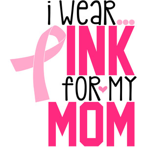 i wear pink for my mom