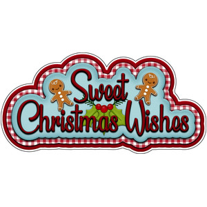 baking for santa sweet christmas wishes title sticker / die cut