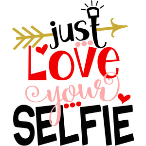 just love your selfie