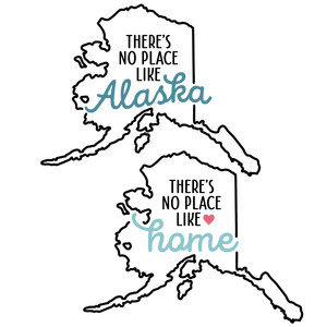 there's no place like home - alaska state