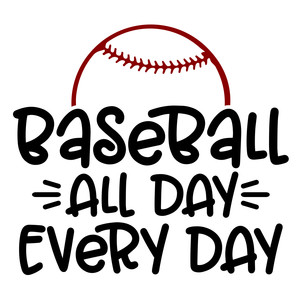 baseball all day every day