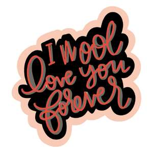 i wool love you forever