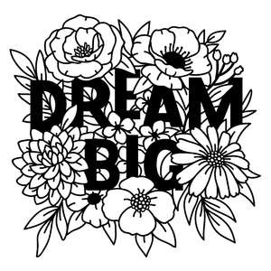 dream big quote in flower bouquet