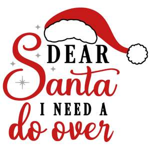 dear santa need do over