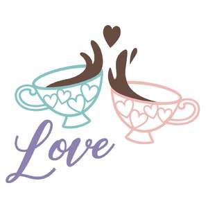 love and tea cups