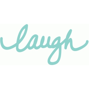 wise words - laugh