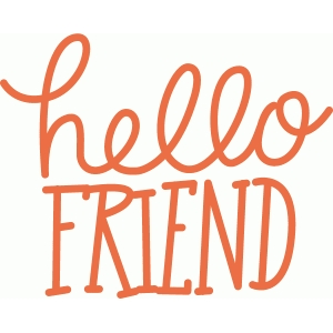 hand lettered hello, friend phrase
