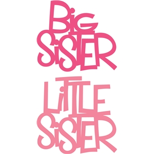 'big sister' & 'little sister' phrase