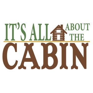 it's all about the cabin
