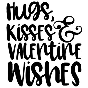 hugs, kisses & valentine wishes