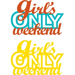girl's only weekend phrase