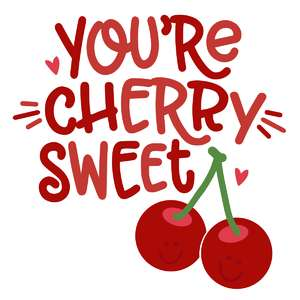 you're cherry sweet