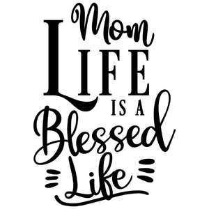 mom life blessed life