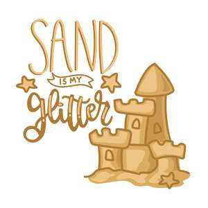 sand is my glitter phrase