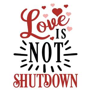 love is not shutdown
