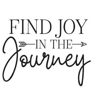 find joy in the journey arrow quote