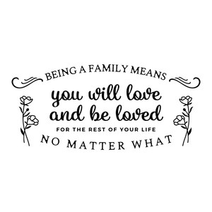 being a family means you will love and will be loved