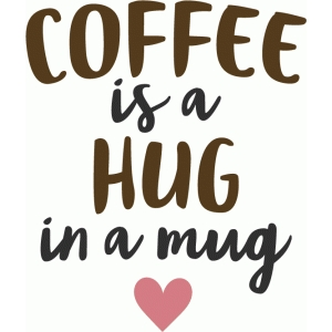 coffee is a hug in a mug phrase