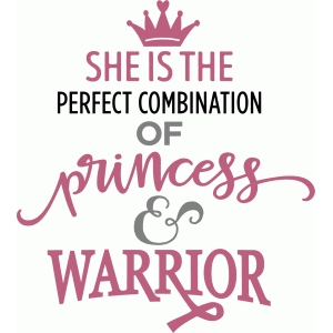 she is the perfect princess & warrior (breast cancer) phrase
