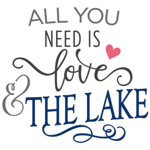all you need is love - lake phrase