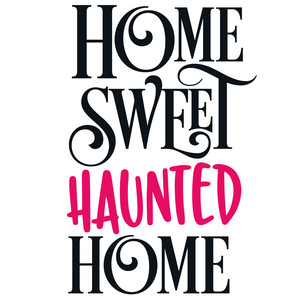 home sweet haunted home