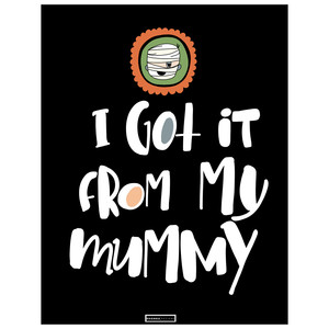 i got it from my mummy printable