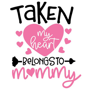 taken my heart belongs to mommy