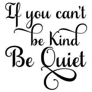 if you can't be kind be quiet quote